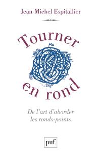 Tourner en rond : de l'art d'aborder les ronds-points