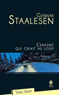 Varg Veum. Volume 12, L'enfant qui criait au loup