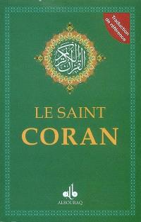 Le saint Coran : essai de traduction en langue française du sens de ses versets