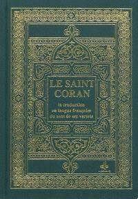 Le saint Coran : la traduction en langue française du sens de ses versets