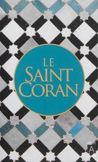 Le saint Coran : et la traduction du sens de ses versets en claire langue française
