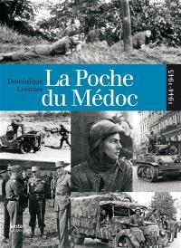 La poche du Médoc : 1944-1945