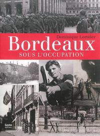 Bordeaux sous l'Occupation