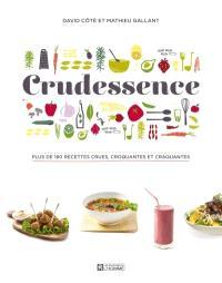Crudessence  : plus de 180 recettes crues, croquantes et craquantes