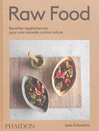 Raw food : recettes végétariennes pour une nouvelle cuisine nature