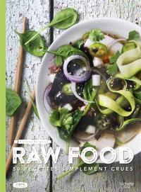 Raw food : 50 recettes simplement crues