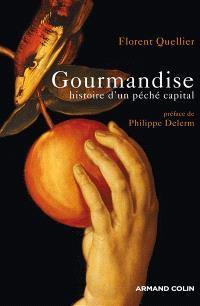Gourmandise : histoire d'un péché capital