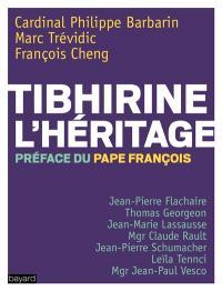 Tibhirine, l'héritage