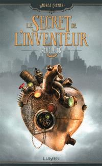 Le secret de l'inventeur. Volume 1, Rébellion