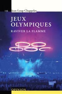 Jeux Olympiques : raviver la flamme