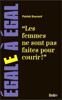 Les femmes ne sont pas faites pour courir ! : sur les discriminations sexistes dans le sport