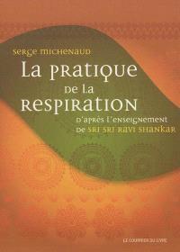 La pratique de la respiration : d'après l'enseignement de Sri Sri Ravi Shankar