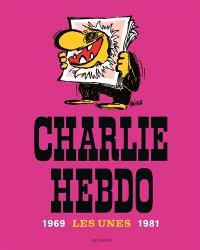 Charlie Hebdo, les unes : 1969-1981