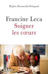 Francine Leca : soigner les coeurs