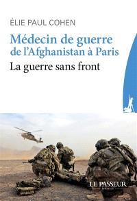 Médecin de guerre, de l'Afghanistan à Paris : la guerre sans front