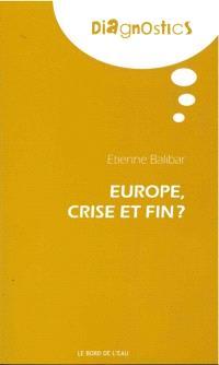 Europe, crise et fin ?