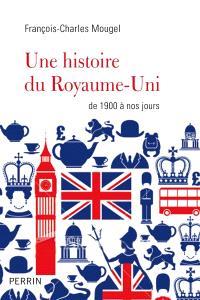 Une histoire du Royaume-Uni : de 1900 à nos jours