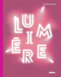 Lumière ! : la lumière dans l'art contemporain