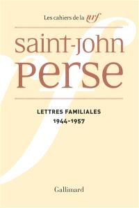 Cahiers Saint-John Perse. Volume 22, Lettres familiales : 1944-1957