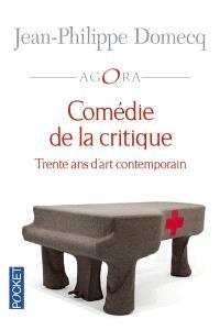 Comédie de la critique : trente ans d'art contemporain