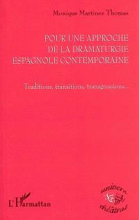 Pour une approche de la dramaturgie espagnole contemporaine : traditions, transitions, transgressions