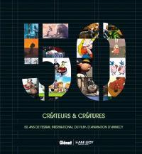Créateurs et créatures : 50 ans de Festival international du film d'animation d'Annecy