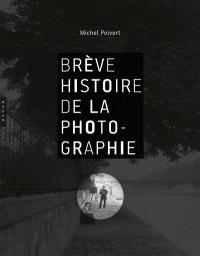 Brève histoire de la photographie : essai