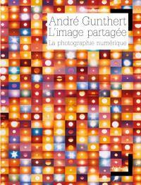 L'image partagée : la photographie numérique