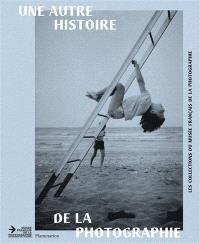 Une autre histoire de la photographie : les collections du Musée français de la photographie
