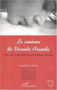 Le cinéma de Vicente Aranda : pour une esthétique du personnage filmique