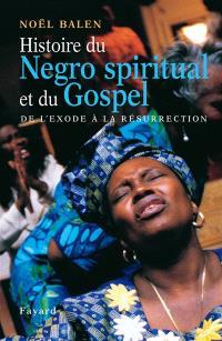 Histoire du gospel et du negro spiritual