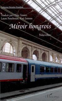 Miroir hongrois : onze nouvelles