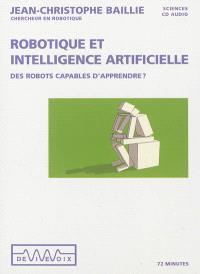 Robotique et intelligence artificielle : des robots capables d'apprendre ?