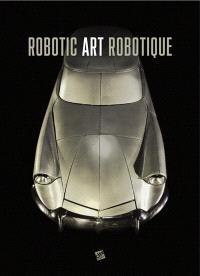 Robotic art = Art robotique