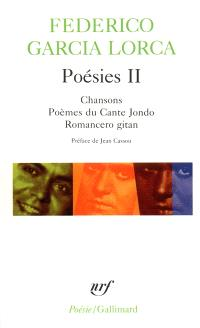 Poésies. Volume 2, Chansons *** Poème du Cante Jondo *** Romancero gitan