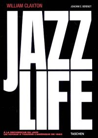Jazz life : à la recherche du jazz, un voyage dans l'Amérique de 1960