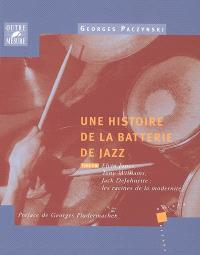 Une histoire de la batterie de jazz. Volume 3, Elvin Jones, Tony Williams, Jack DeJohnette : les racines de la modernité