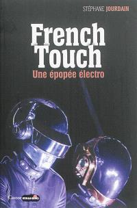 French touch : 1995-2015 : une épopée électro