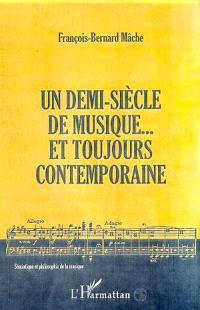Un demi-siècle de musique... et toujours contemporaine