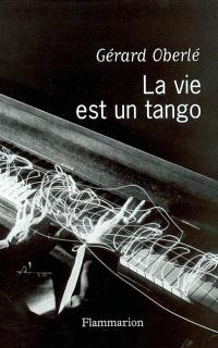 La vie est un tango : chroniques musicales France-Musiques (avril 2001- février 2003)