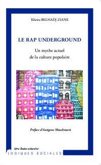 Le rap underground : un mythe actuel de la culture populaire