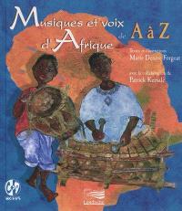 Musiques et voix d'Afrique de A à Z