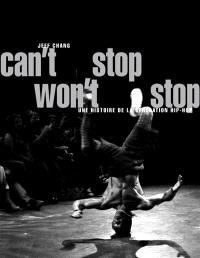Can't stop, won't stop : une histoire de la génération hip-hop