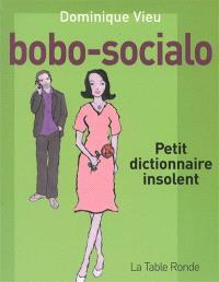Bobo-socialo : petit dictionnaire insolent