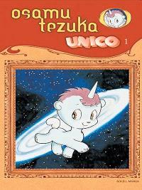 Unico, la petite licorne. Volume 1