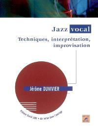 Jazz vocal : techniques, interprétation, improvisation