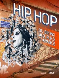 Hip hop : du Bronx aux rues arabes
