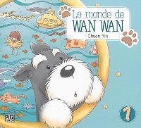 Le monde de Wan Wan. Volume 1