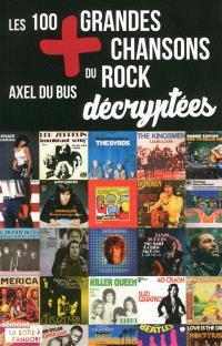 Les 100 + grandes chansons du rock décryptées