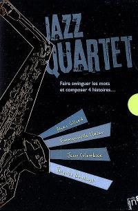 Jazz quartet : faire swinguer les mots et composer 4 histoires...